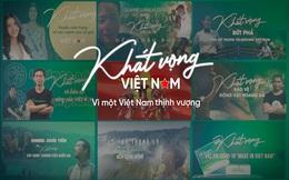"""""""Khát vọng Việt Nam"""" và những dấu chân đi tìm thịnh vượng cho người Việt"""