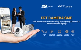 Giải nỗi lo thiếu an toàn và bảo mật dữ liệu từ camera an ninh trong doanh nghiệp nhờ FPT Camera SME