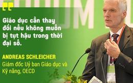 Chuyên gia OECD: Trong tương lai, bạn không học để làm một công việc nào đó mà học để tạo ra công việc