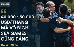 Trả ông Park lương 100.000, 200.000 USD/tháng mà vào VCK World Cup thì không hề đắt
