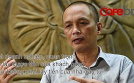 Ông Nguyễn Thành Nam: Ở Việt Nam, không cần phải 'điên', chỉ cần tử tế là có tiền