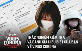 15 phút kiểm tra kiến thức virus Corona: Làm xong sẽ thấy chúng ta vẫn hiểu sai và thiếu quá nhiều
