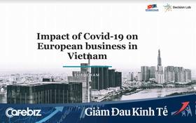 EuroCham: Chỉ số môi trường kinh doanh BCI quý 1 giảm sâu vì Covid, các doanh nghiệp châu Âu tin tưởng vào các biện pháp chống dịch của Chính phủ Việt Nam