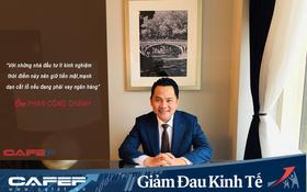 Chuyên gia Phan Công Chánh: Giữ tiền mặt hay đầu tư bất động sản lúc này?