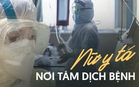 30 ngày trong vùng cách ly của một nữ y tá chiến đấu nơi tâm dịch virus corona: Cạo trọc, đóng bỉm, và những ngày