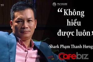 Mải mê tìm người 'làm chủ phải tinh khôn', Shark Hưng đã 5 lần bị các Startup từ chối phũ thế này đây!